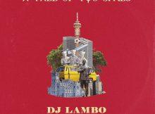 DJ Lambo Sharpaly Ft Ice Prince Ckay