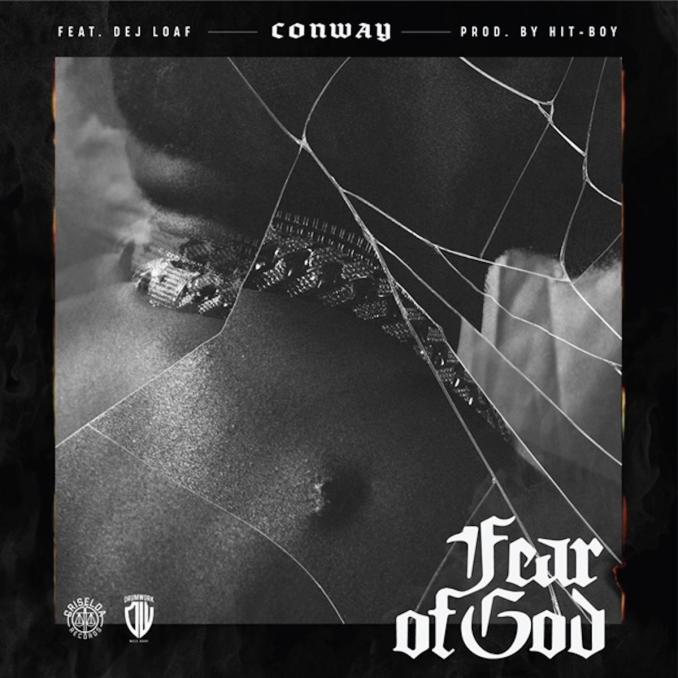 Conway - Fear Of God Ft. DeJ Loaf