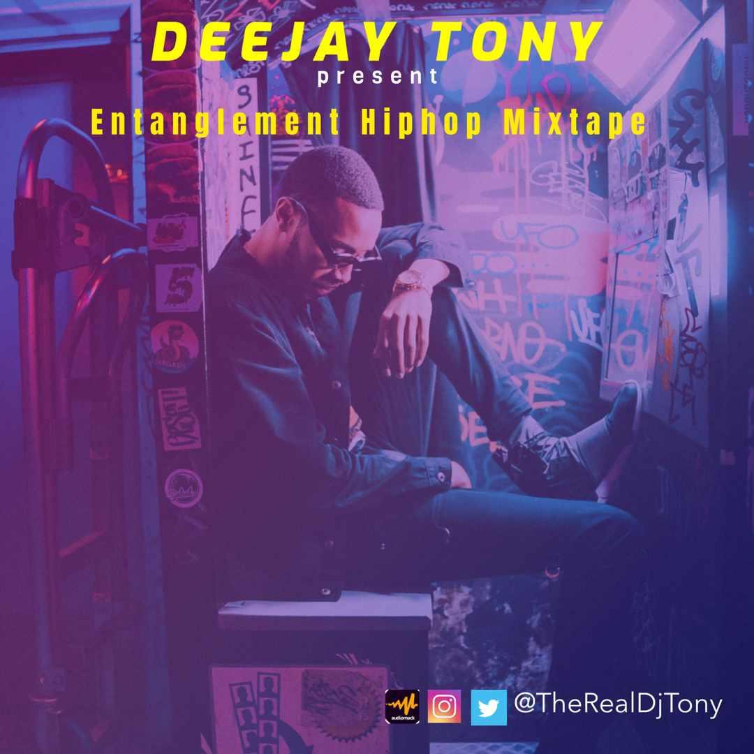 Mixtape: Dj Tony - Entanglement Hiphop Mix