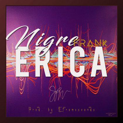 DOWNLOAD MP3 Nigre Frank - Erica (Eframesound)