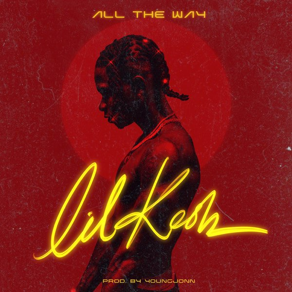 DOWNLOAD MP3 Lil Kesh - All The Way