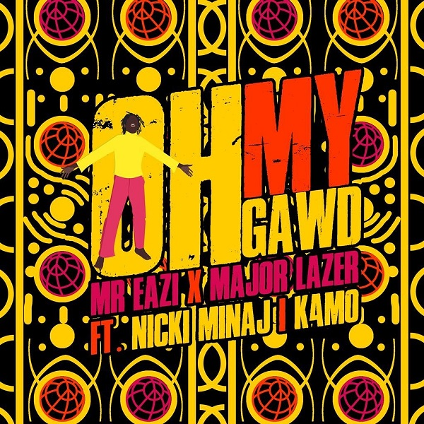 Mr Eazi & Major Lazer - Oh My Gawd Ft Nicki Minaj, K4MO