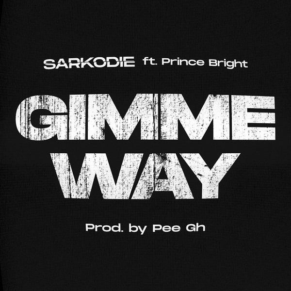 Sarkodie - Gimme Way Ft Prince Bright (Buk Bak)