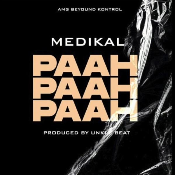 Medikal - Paah Paah Paah