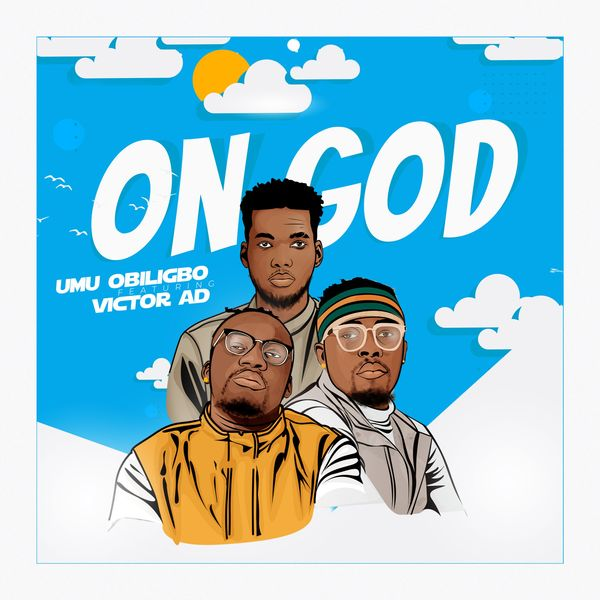 Umu Obiligbo - On God Ft. Victor AD