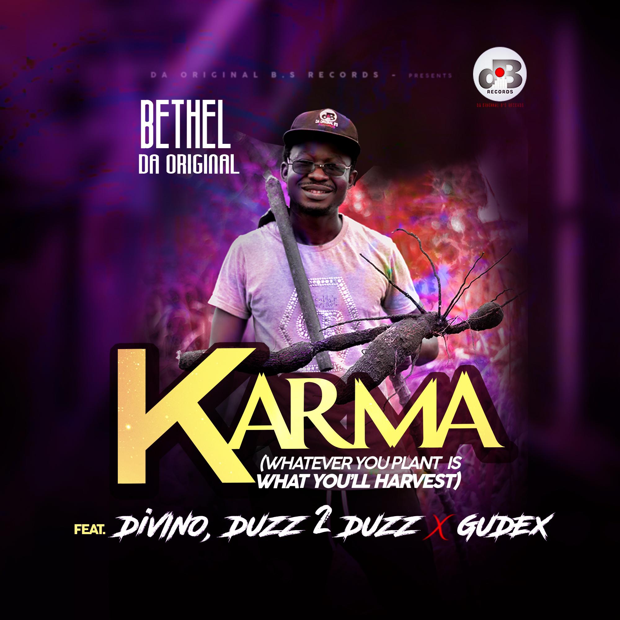 Bethel Da Original Ft Divino, Duzz2Duzz Gudex - Karma