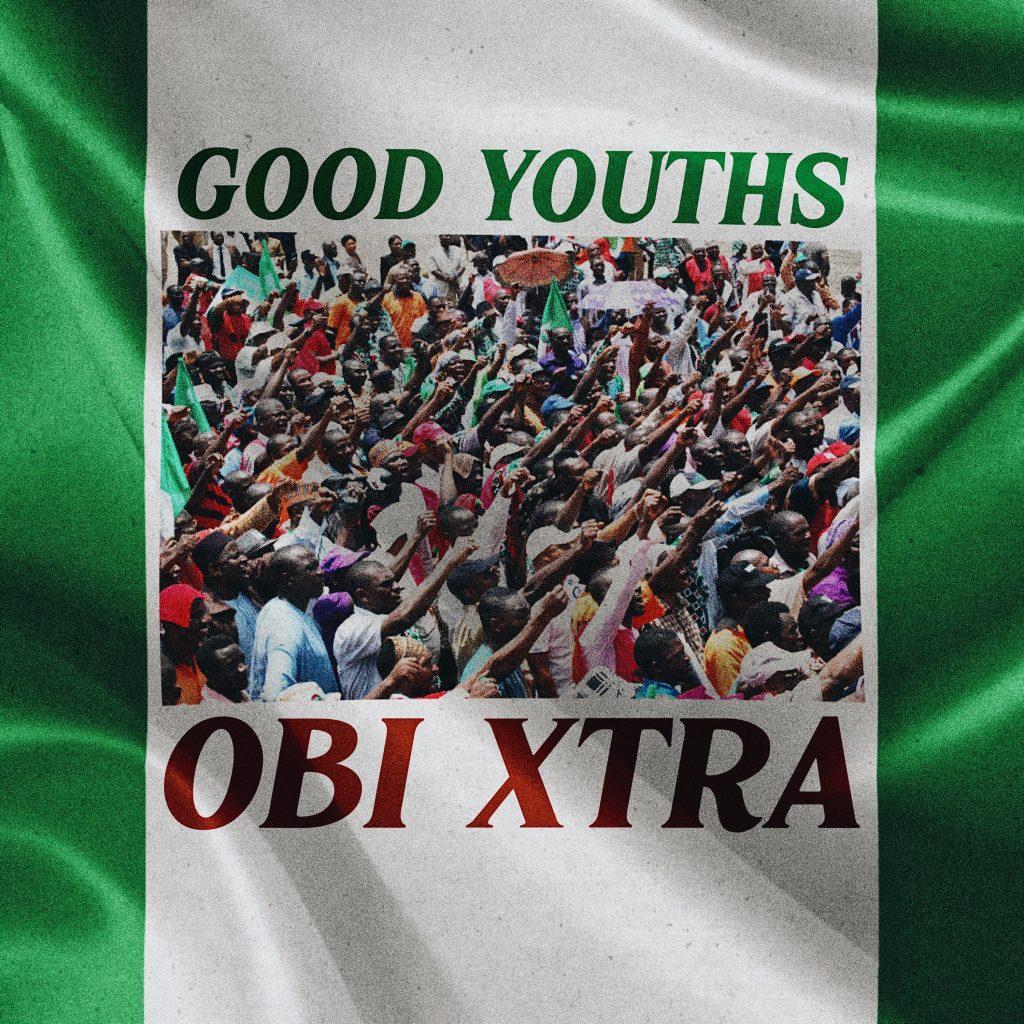 Obi Xtra - Good Youths