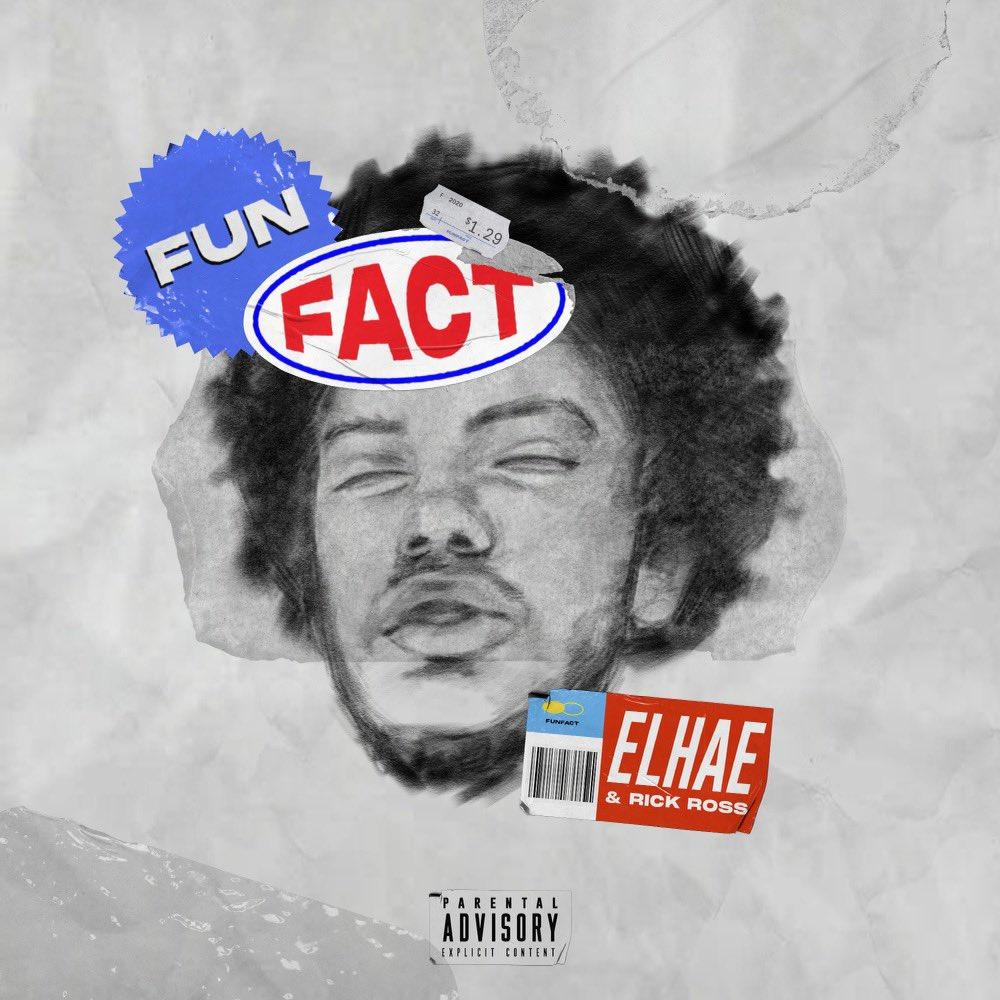 ELHAE Ft. Rick Ross - Fun Fact