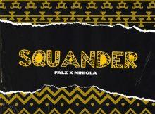 DOWNLOAD MP3 Falz - Squander Ft. Niniola