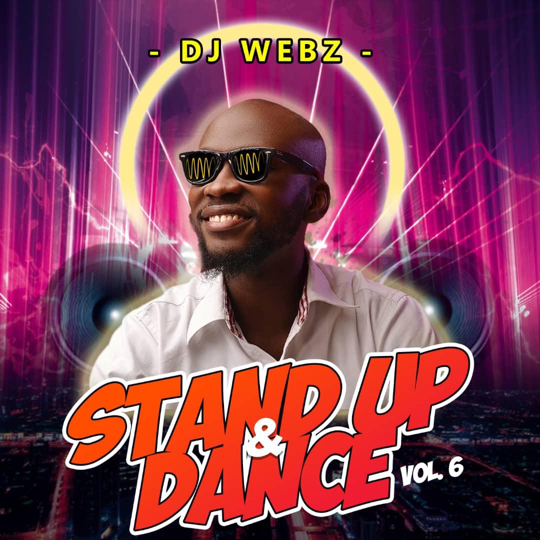 Mixtape: Deejay Webz - Stand Up & Dance Vol. 6