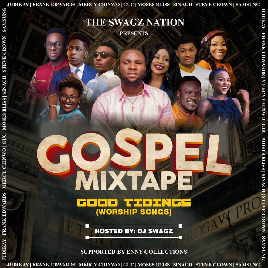Gospel Mixtape: Dj Swagz - Good Tidings