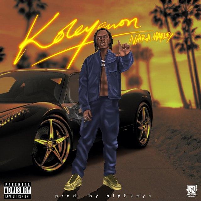 DOWNLOAD MP3 Naira Marley - Koleyewon