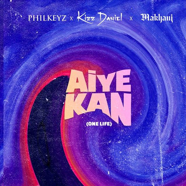 Philkeyz - Aiye Kan (One Life)