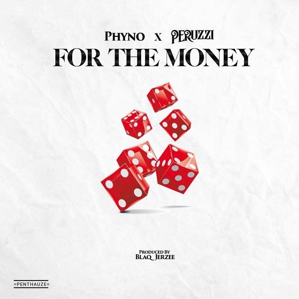 Phyno - For The Money Ft. Peruzzi