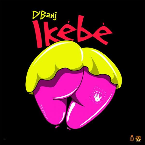 DOWNLOAD MP3 D'Banj - Ikébè