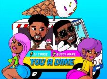 DJ Chose & Gucci Mane - You A Dime