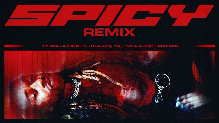 Ty Dolla $ign - Spicy (Remix) Ft. J Balvin