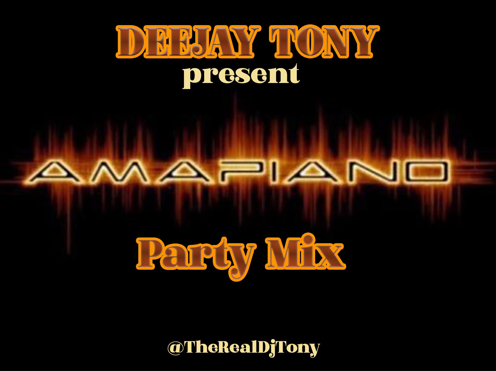 Mixtape: Dj Tony - Amapiano House Mix