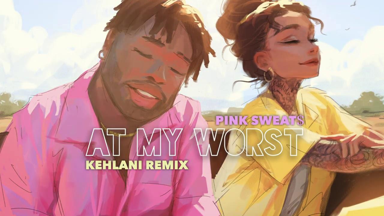 Pink Sweat$ - At My Worst Ft. Kehlani