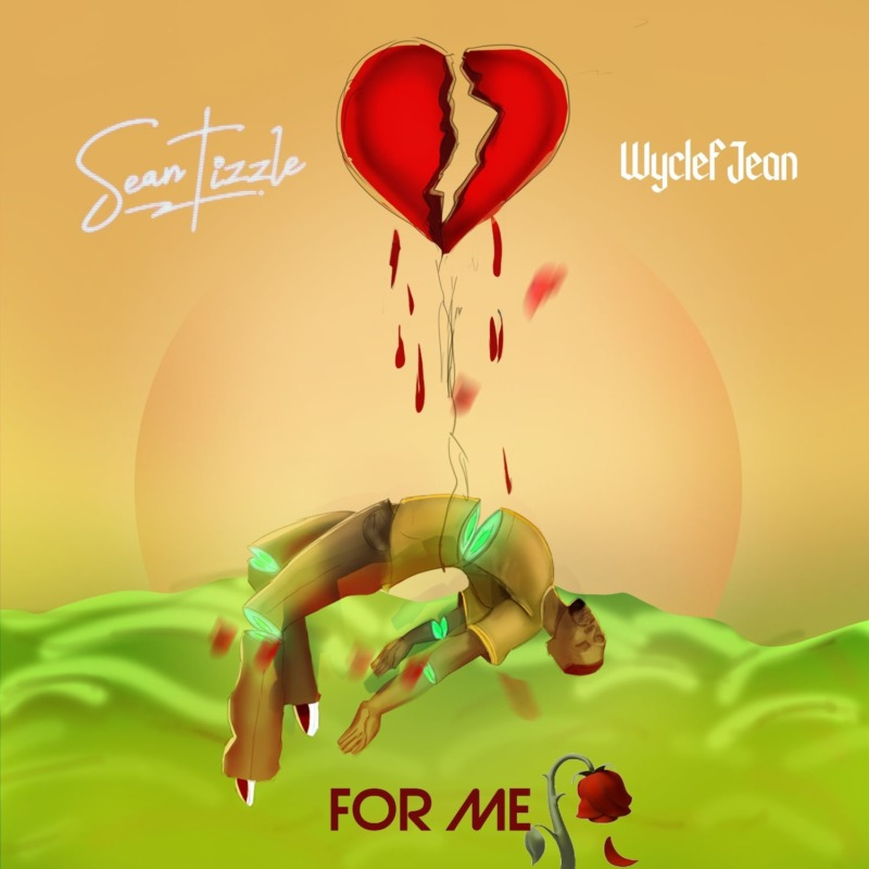 Sean Tizzle - For Me Ft. Wyclef Jean