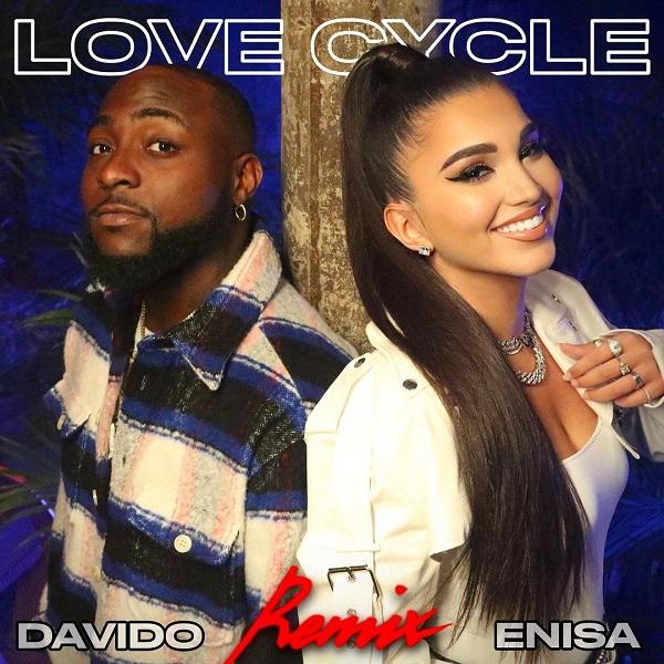 Enisa - Love Cycle (Remix) Ft. Davido