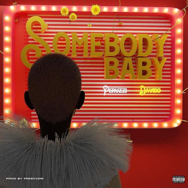 Peruzzi - Somebody Baby Ft. Davido