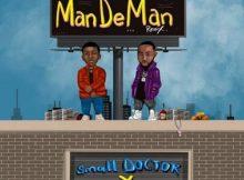 Small Doctor Ft. Davido - Mandeman (Remix)