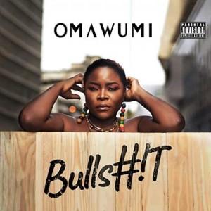Omawumi Bullshit MP3 DOWNLOAD
