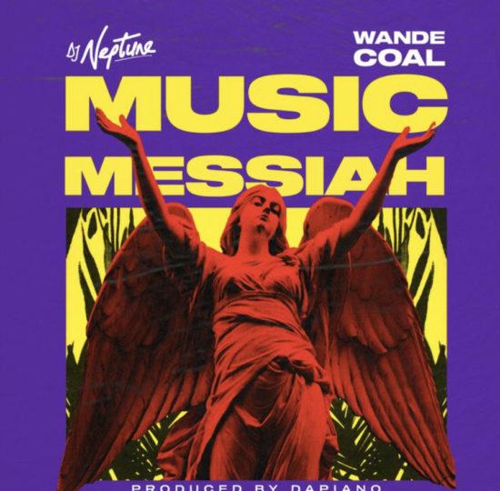 DJ Neptune - Music Messiah Ft. Wande Coal