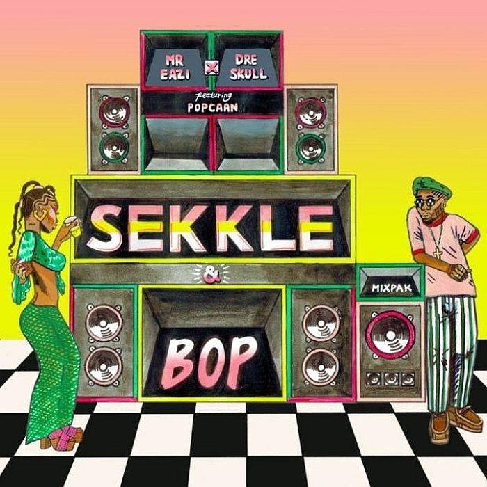 DOWNLOAD MP3 Mr. Eazi - Sekkle & Bop Ft. Popcaan & Dre Skull