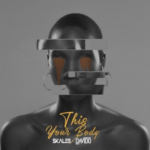 DOWNLOAD MP3 Skales - This Your Body Ft. Davido