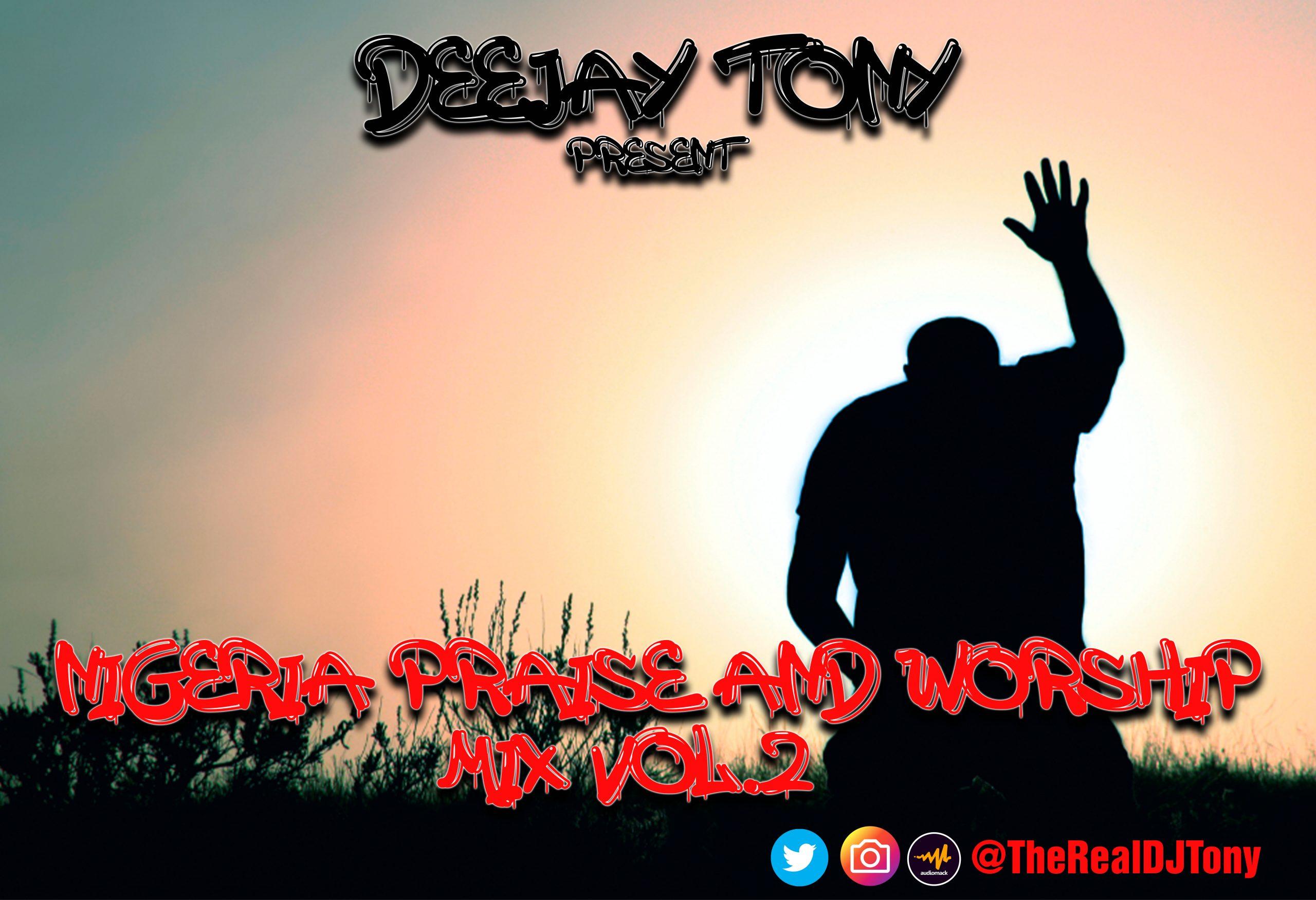 Mixtape: Dj Tony - Nigeria Praise and worship Mix Vol.2