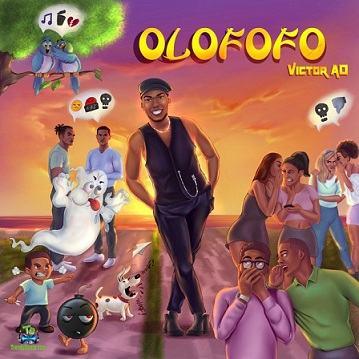 DOWNLOAD MP3 Victor AD - Olofofo
