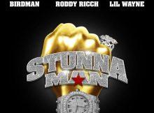 DOWNLOAD MP3 Birdman - Stunnaman Ft. Lil Wayne & Roddy Ricch