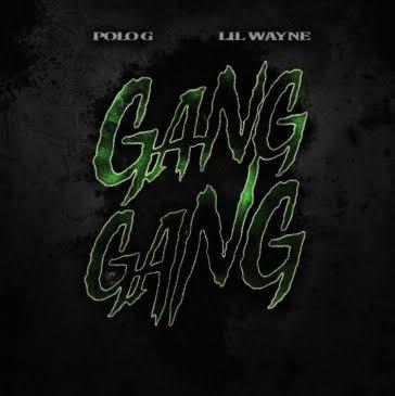 DOWNLOAD MP3 Polo G - GANG GANG Ft. Lil Wayne