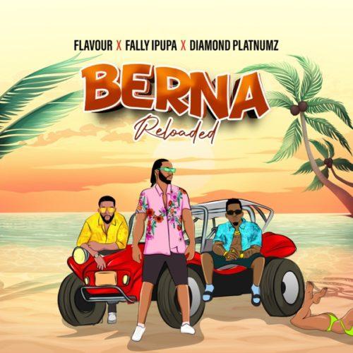 DOWNLOAD MP3 Flavour - Berna (Reloaded) Ft Fally Ipupa & Diamond Platnumz