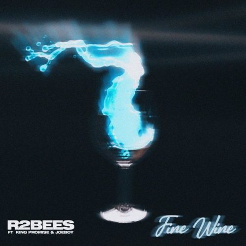 DOWNLOAD MP3 R2Bees - Fine Wine Ft. King Promise & Joeboy
