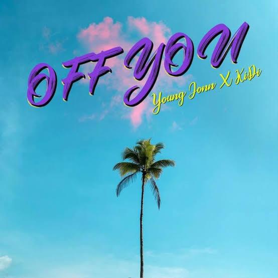 Young John - Off You Ft. KiDi
