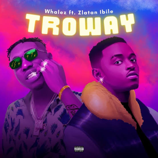 Whalez - Troway Ft. Zlatan