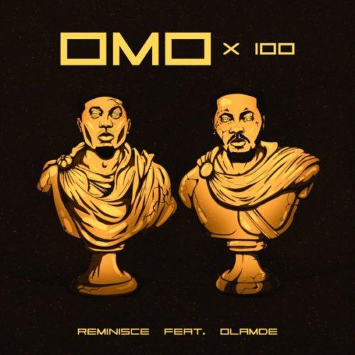 Reminisce - Omo X 100 Ft Olamide