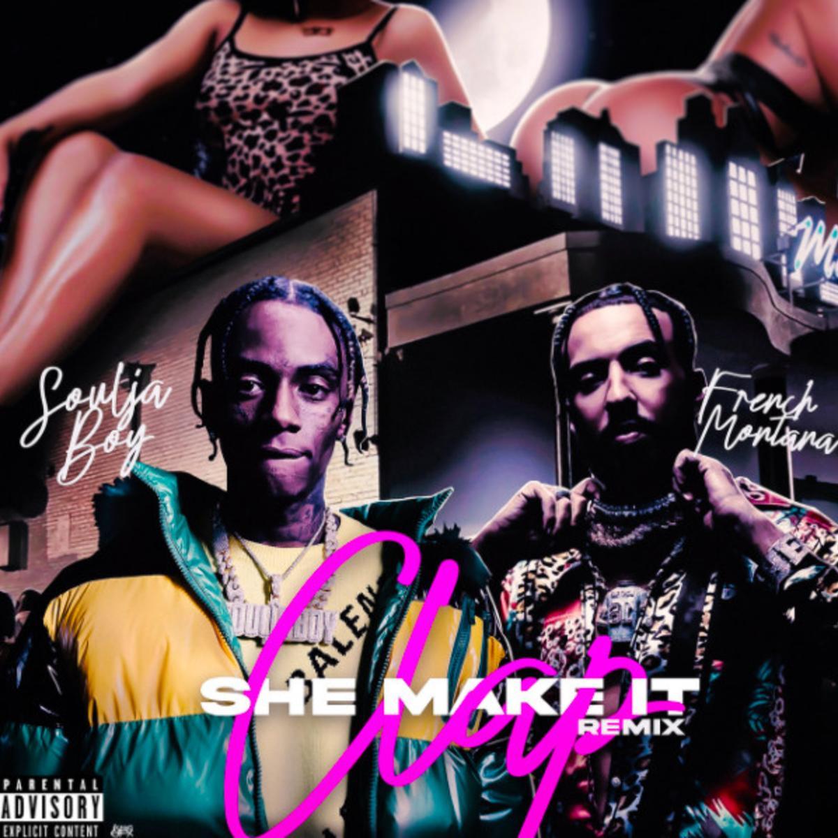 DOWNLOAD MP3 Soulja Boy - She Make It Clap (Remix) Ft. French Montana