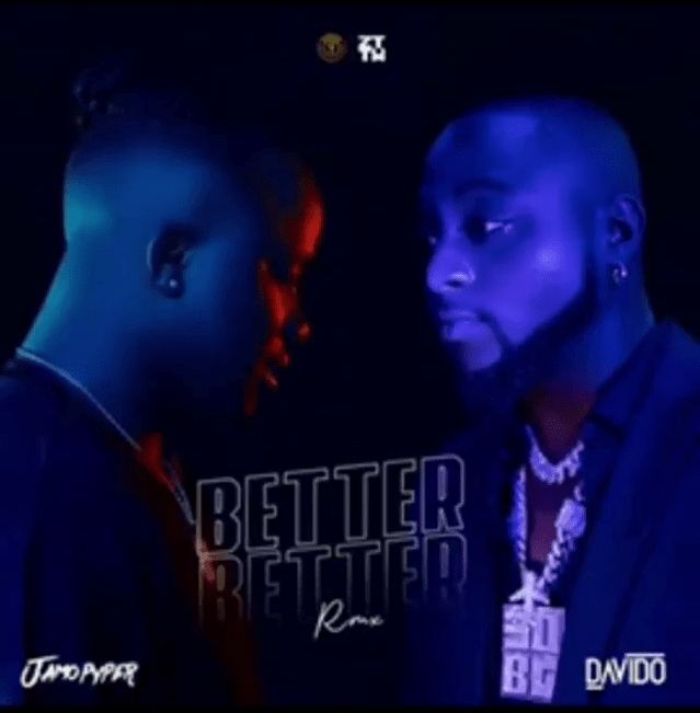 Jamopyper - Better Better (Remix) Ft. Davido