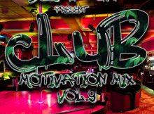 Mixtape: Dj Tony - Club Motivation Mix Vol. 9