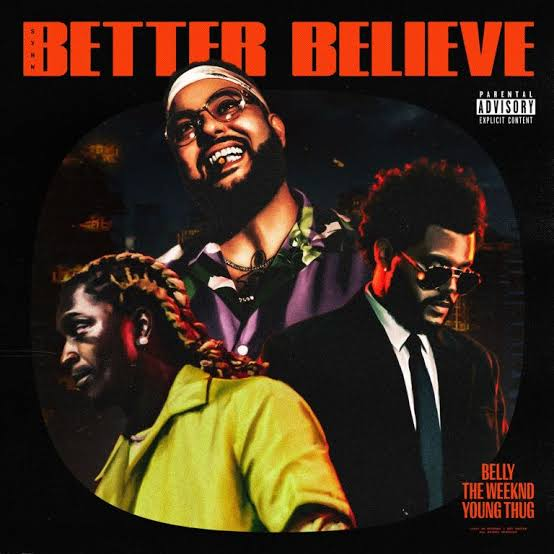Belly - Better Believe Ft. The Weeknd, Young Thug