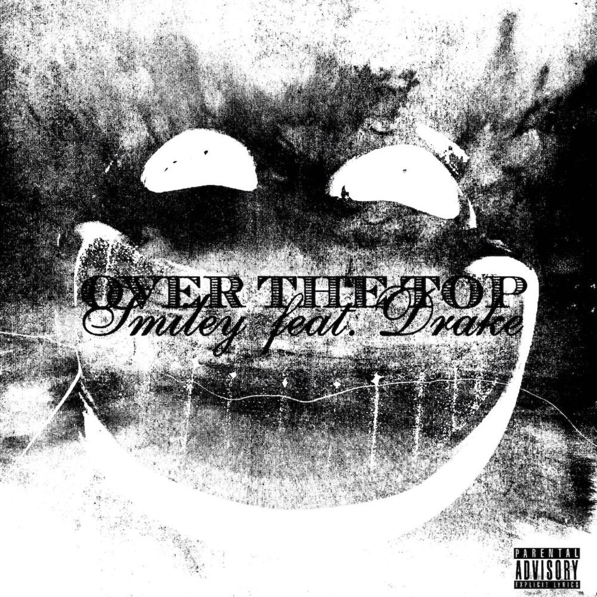 Smiley - Over The Top Ft. Drake
