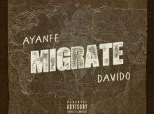 Ayanfe - Migrate Ft. Davido