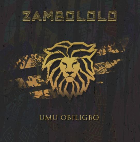 Umu Obiligbo - Zambololo
