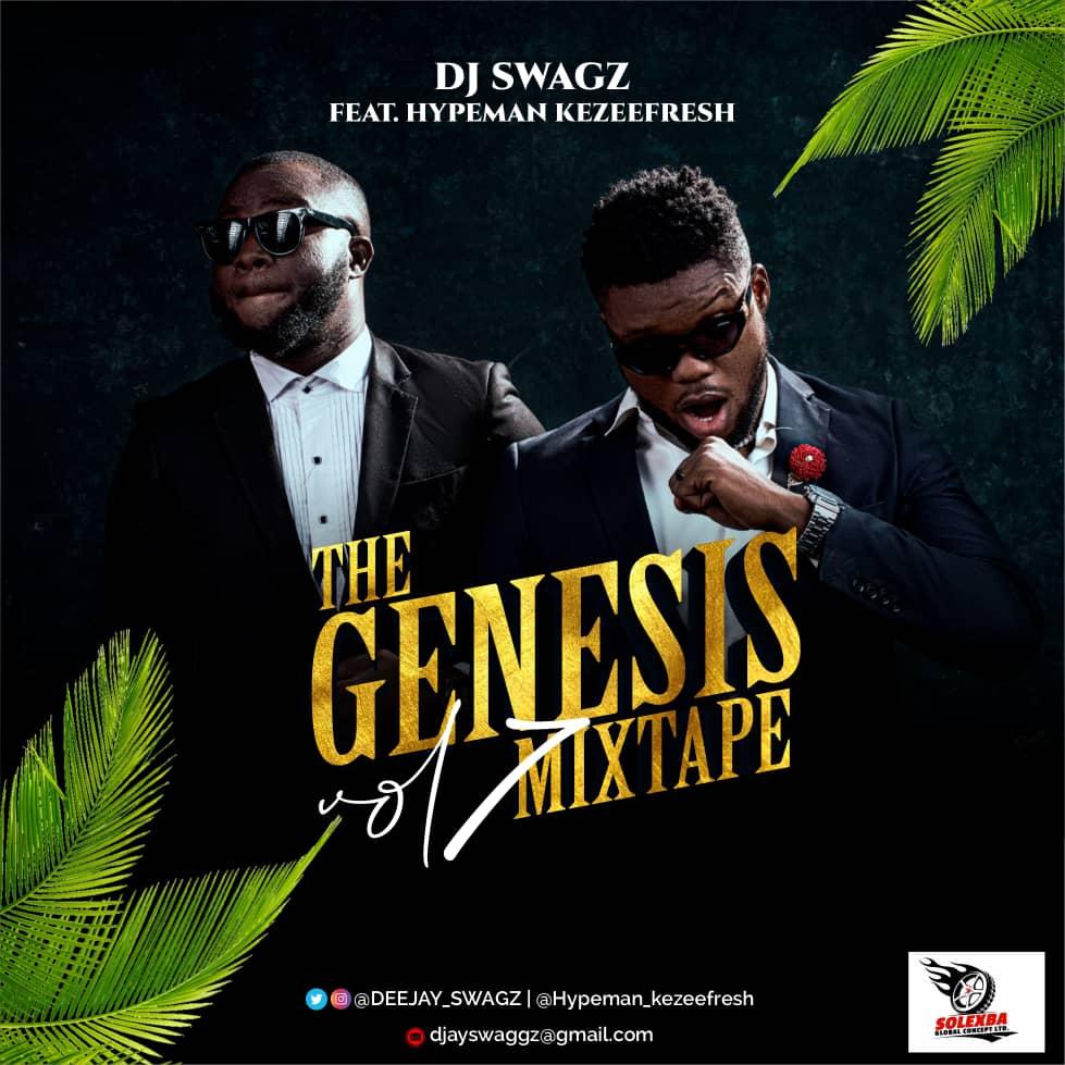 Mixtape: Dj Swagz Ft Hypeman Kezeefresh - The Genesis Mixtape Vol 7
