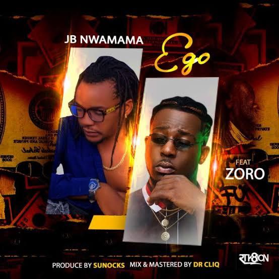 JB Nwamama - Ego Ft. Zoro