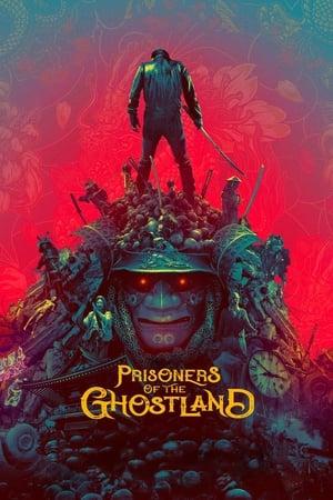 Movie: Prisoners of the Ghostland (2021)